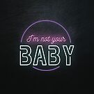 Not Your Baby by dianamuzina