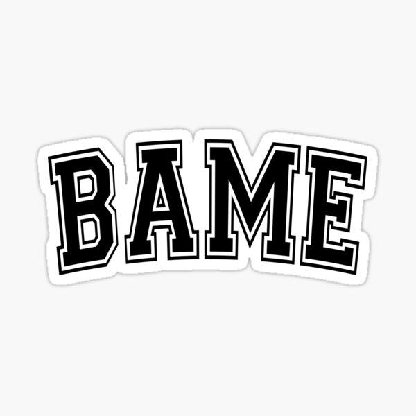 BAME Sticker
