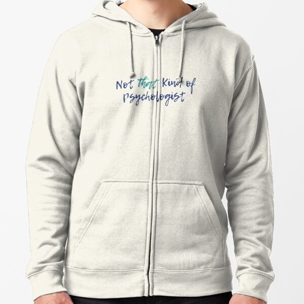 Not That Kind of Psychologist - Color Zipped Hoodie