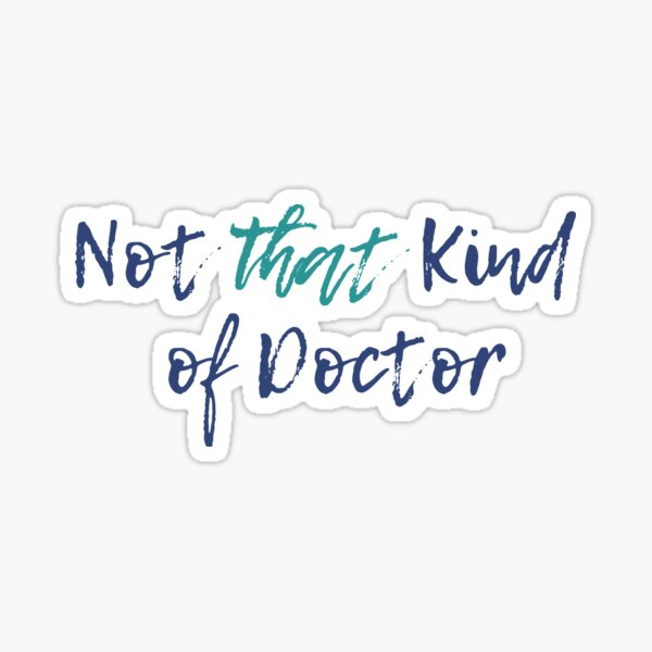 Not That Kind of Doctor - color Sticker