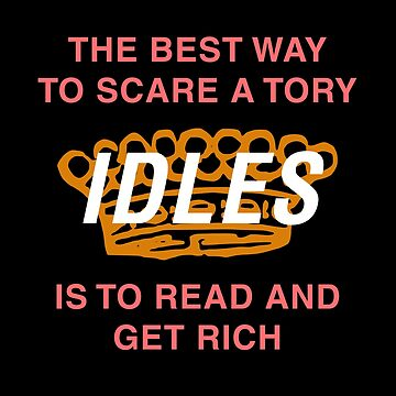 Idles - Der beste Weg, eine Tory zu erschrecken von reyboot
