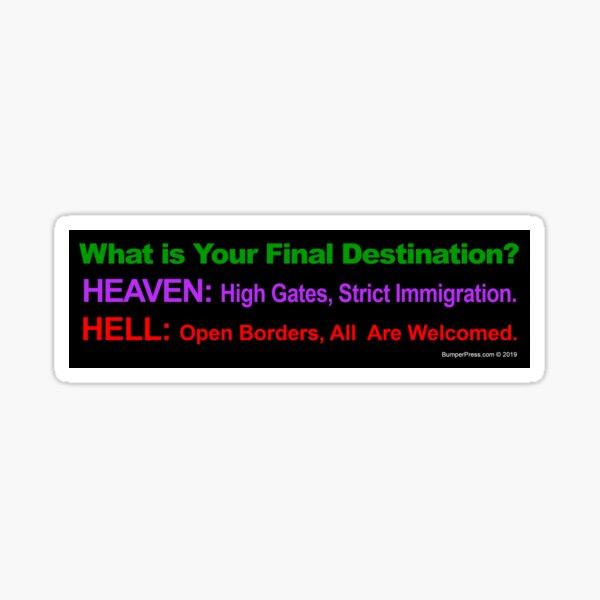 Hell Open Borders Bumper Sticker American Vinyl Heaven Has a Wall Immigration Patrol Trump