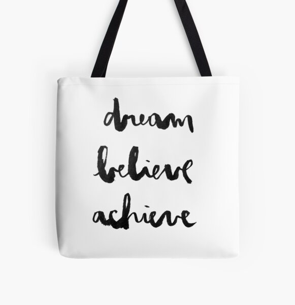 Dream Believe Achieve All Over Print Tote Bag