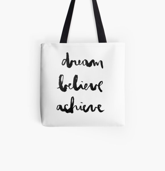 Dream Believe Achieve All Over Print Tote Bag