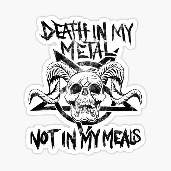 Vegan Metalhead - Death in my Metal, Not in my Meals Sticker
