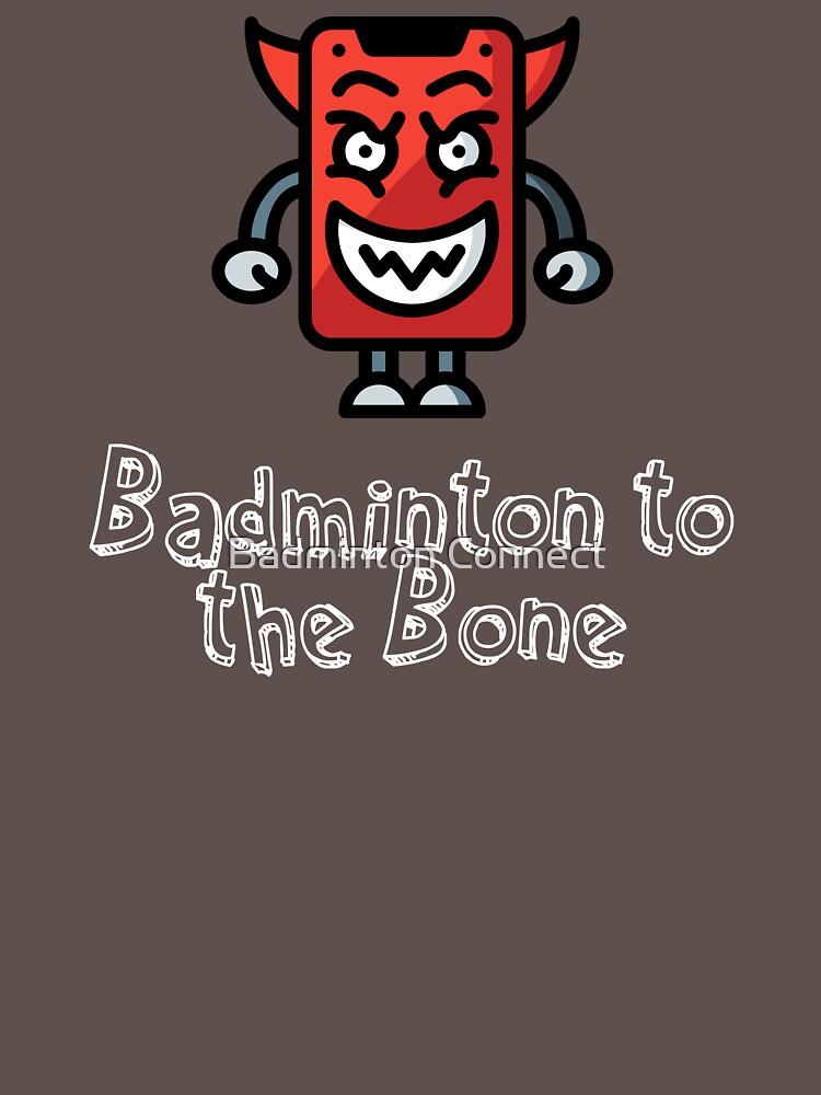 Badminton to the Bone by BadmintonM3rch