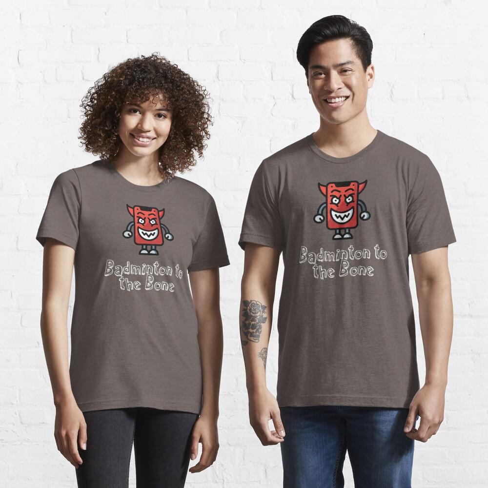 Badminton to the Bone Essential T-Shirt