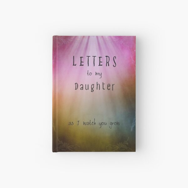 Letters to my daughter Notebook Hardcover Journal