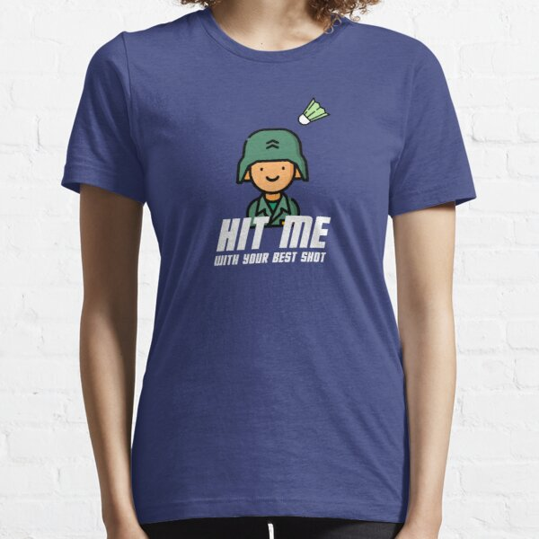 Hit me with your best shot Essential T-Shirt