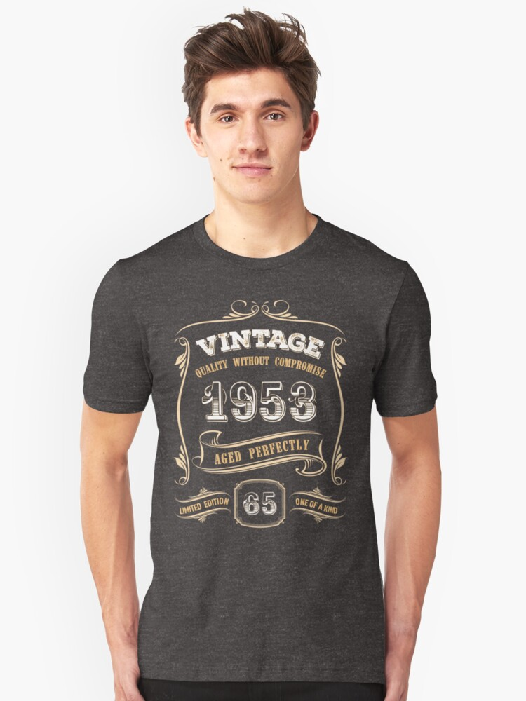 65th Birthday Gift Gold Vintage 1953 Aged Perfectly Unisex T Shirt