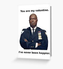 You are my Valentine! Capt. Holt has NEVER been happier!! Greeting Card