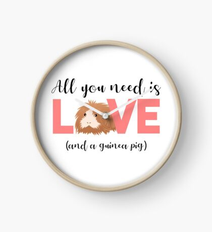 GUINEA PIG - ALL YOU NEED IS LOVE AND A GUINEA PIG Clock