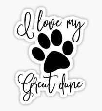 I love my great dane Sticker