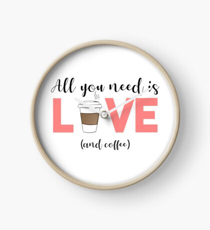 COFFEE - All you need is love and coffee Clock