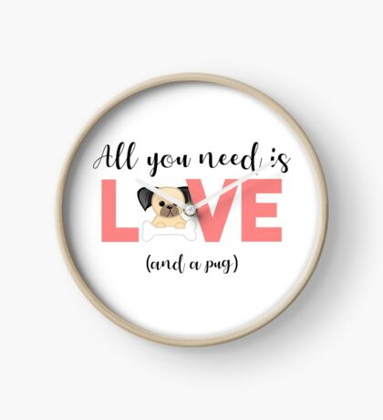 Pug - All you need is love and a pug Clock
