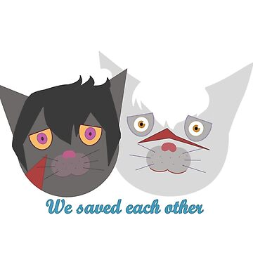 We saved each other by CruelBlue