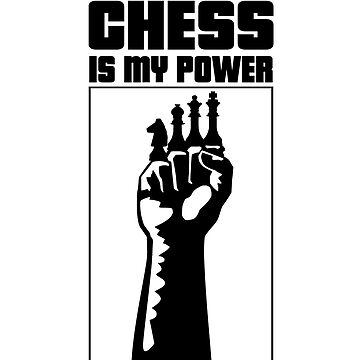 Chess Is My Power by Legendemax
