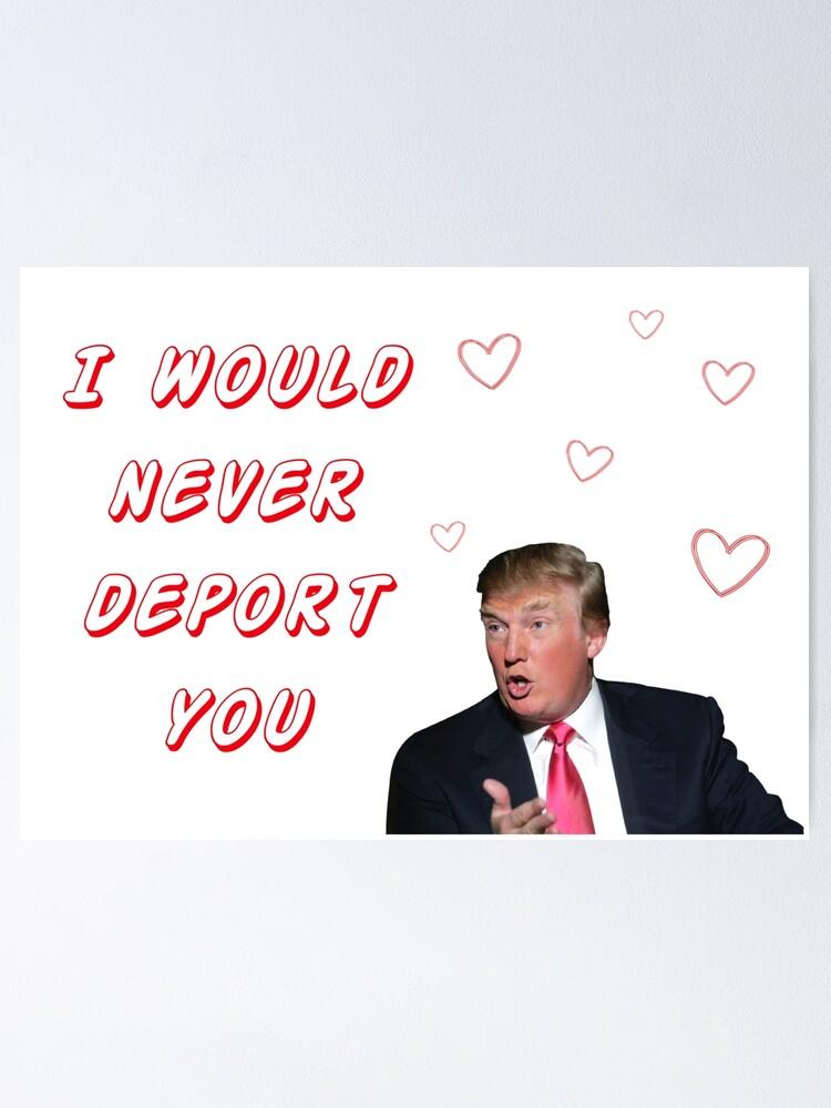 Donald Trump Valentines Day Funny Humor Jokes Quotes Memes Cute Love Friendship Boyfriend Girlfriend Best Friend Friends Gifts Presents Ideas Poster By Avit1 Redbubble