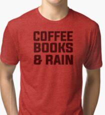Coffee books & rain Tri-blend T-Shirt