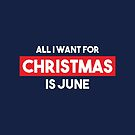All I want for Christmas is June by AlexaDesign