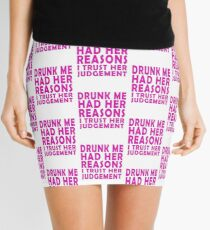 Drunk me had her reasons I trust her judgement Mini Skirt