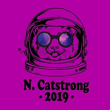 The astronaut MR N. Catstrong 2019 Shirt For Men Women Kids by SamDesigner