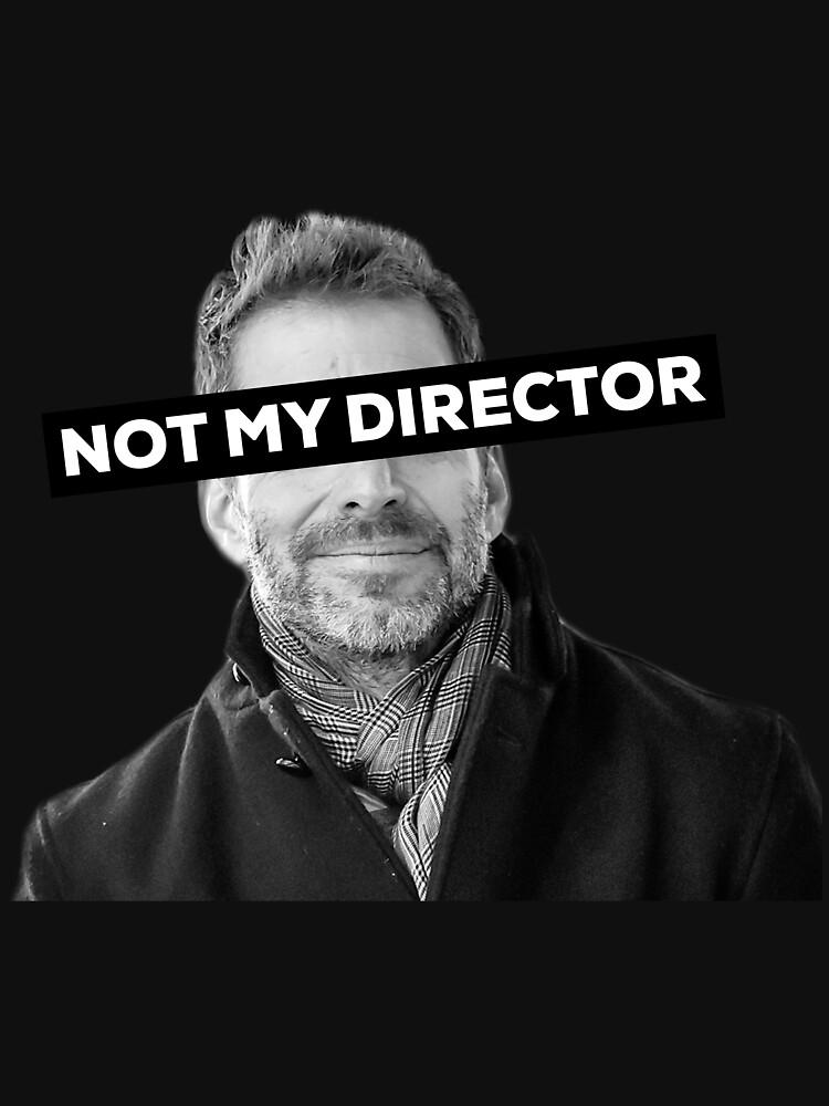 "Zack Snyder ""Not My Director"" by BarrettDigital"