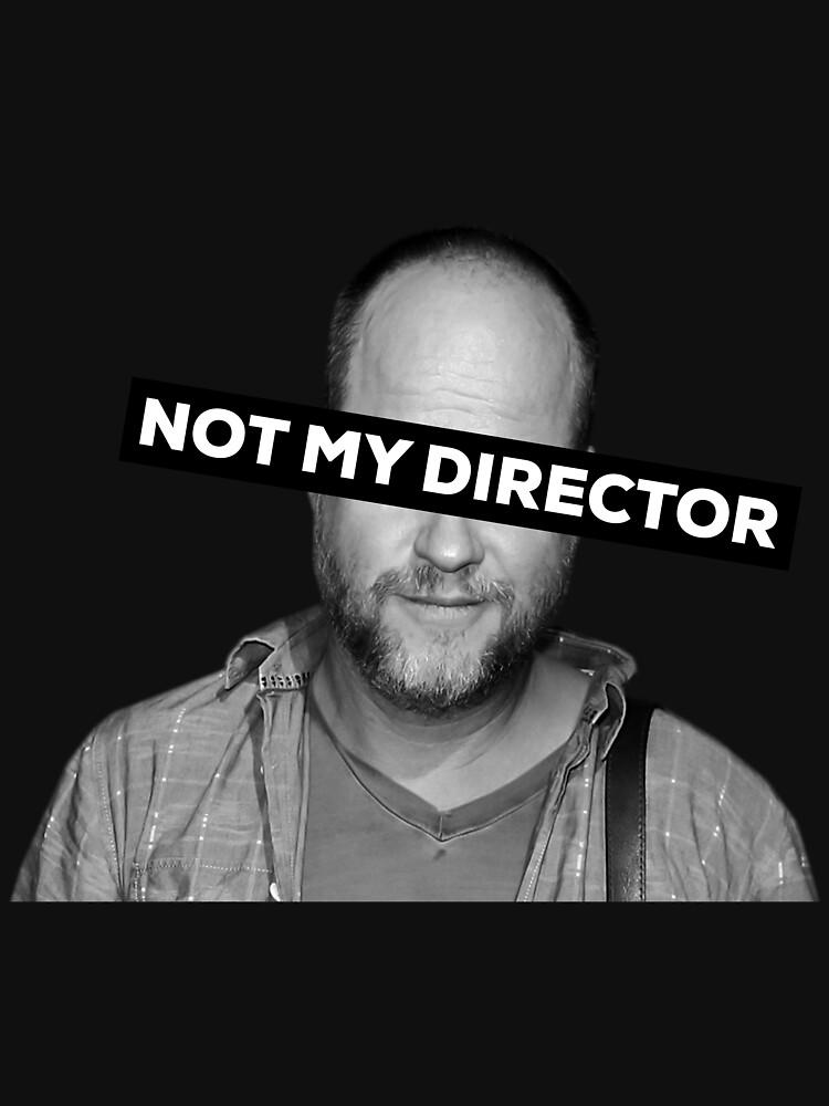 """Joss Whedon """"Not My Director"""" by BarrettDigital"""