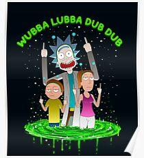 WUBBA LUBBA DUB DUB! Poster