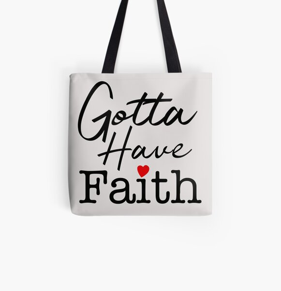 Gotta Have Faith All Over Print Tote Bag