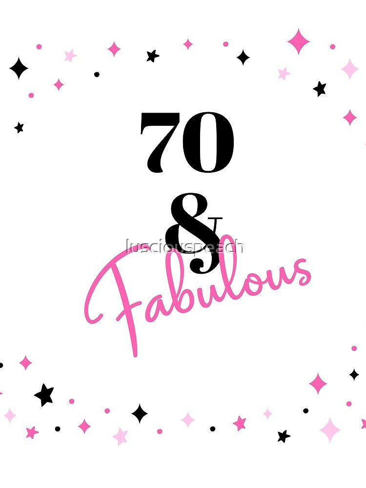 70 und fabelhafter 70. Geburtstagsgeschenk für fabelhafte Siebzigjährige von lusciouspeach