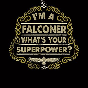 Funny Falconer's Gifts and Apparel - Vintage Styled Falconry Superpower Scroll by manbird