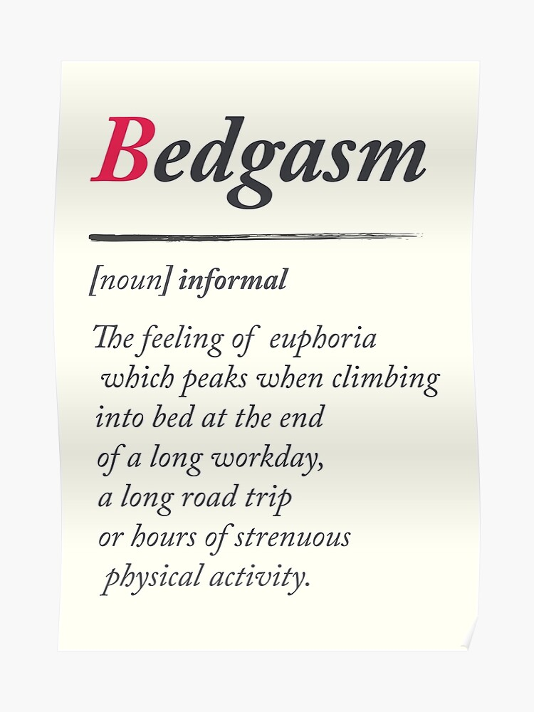 Bedgasm, dictionary definition, word meaning illustration, chill out,  relax, sex, bed orgasm, bedroom | Poster