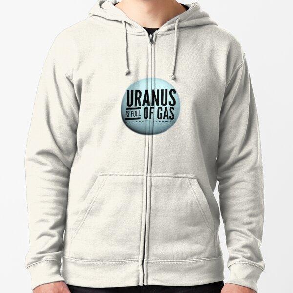 Funny Uranus Is Full Of Gas Witty Science Joke Design Zipped Hoodie