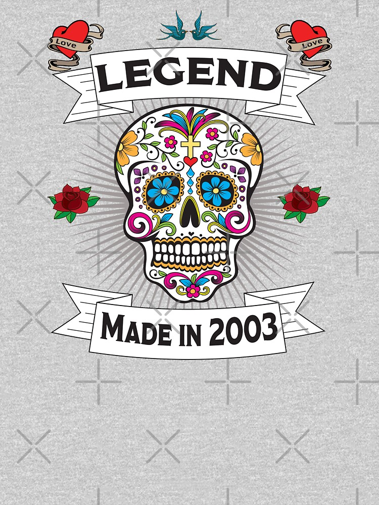 16th Birthday Design - Sugar Skull Legend Made In 2003 by kudostees