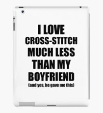 Cross-Stitch Girlfriend Funny Valentine Gift Idea For My Gf From Boyfriend I Love iPad Case/Skin