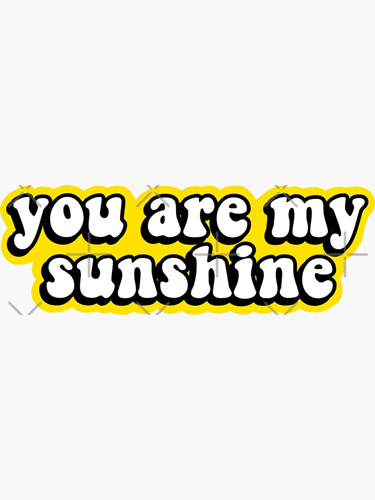 You Are My Sunshine by abbyconnellyy