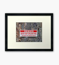 Danger: Never Fight Explosives Fires Framed Print