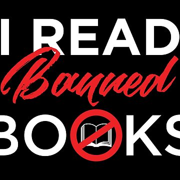 I Read Banned Books Bookworm Libary Booked Gift by Pubi