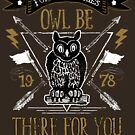 Owl Be There For You Funny Owl Forest Quote Gift by thespottydogg