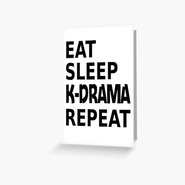 Eat Sleep K-drama Repeat Greeting Card