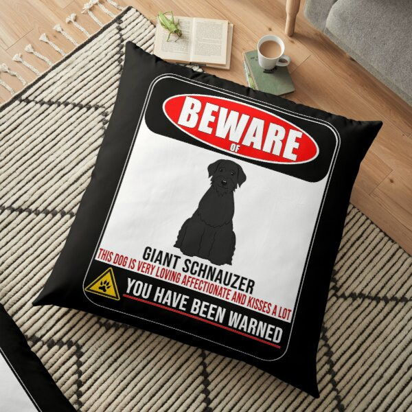Beware Of Giant Schnauzer This Dog Is Loving and Kisses A Lot Sign Sticker - Funny Gift For Giant Schnauzer Dog Owner Floor Pillow