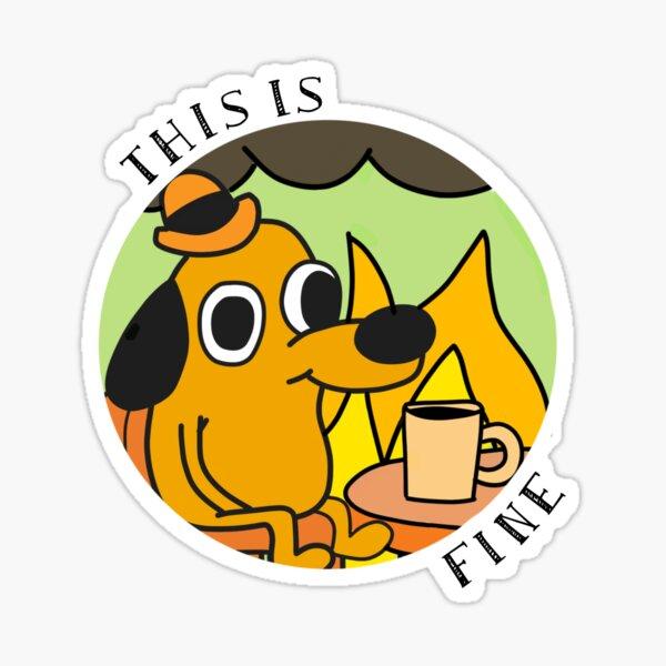 This Is Fine - Gunshow Sticker