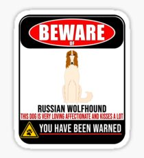 Beware Of Russian Wolfhound This Dog Is Loving and Kisses A Lot Sign Sticker - Funny Gift For Russian Wolfhound Dog Owner Sticker