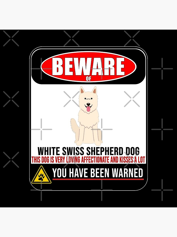 Beware Of White Swiss Shepherd Dog This Dog Is Loving and Kisses A Lot Sign Sticker - Funny Gift For White Swiss Shepherd Dog Dog Owner by dog-gifts