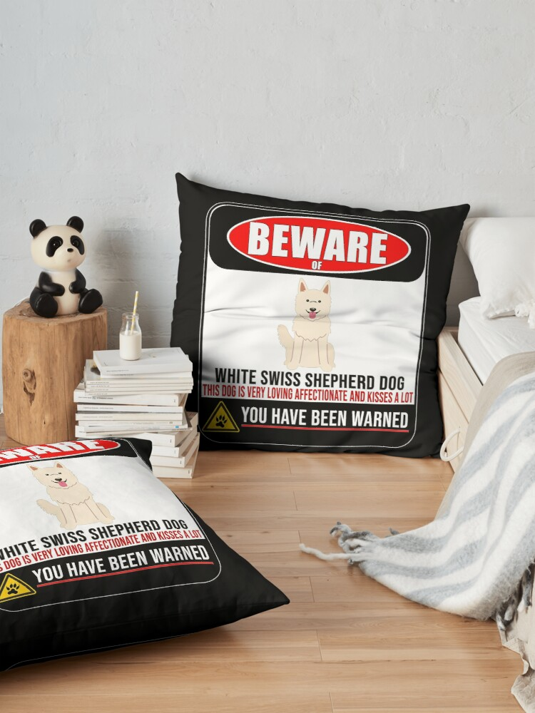 Alternate view of  Beware Of White Swiss Shepherd Dog This Dog Is Loving and Kisses A Lot Sign Sticker - Funny Gift For White Swiss Shepherd Dog Dog Owner Floor Pillow