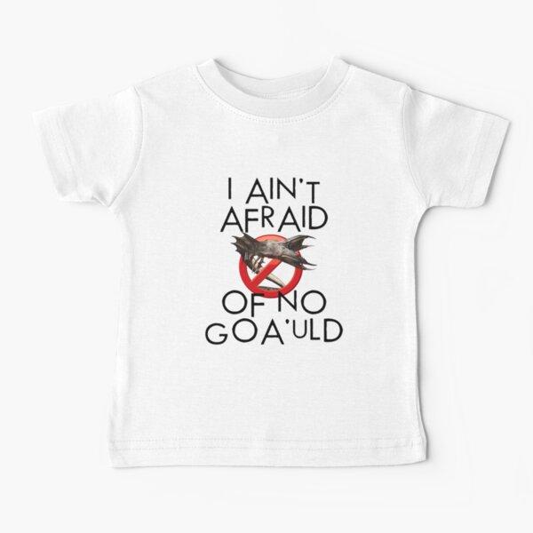 I Ain't Afraid of No Goa'uld Baby T-Shirt