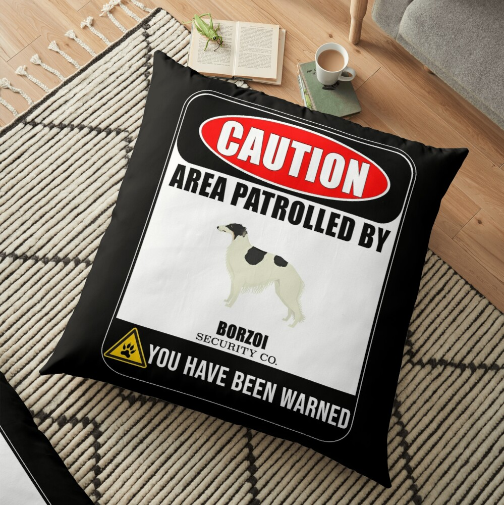 Caution Area Patrolled By Borzoi Security  Sign Sticker - Funny Gift For Borzoi Dog Owner Floor Pillow