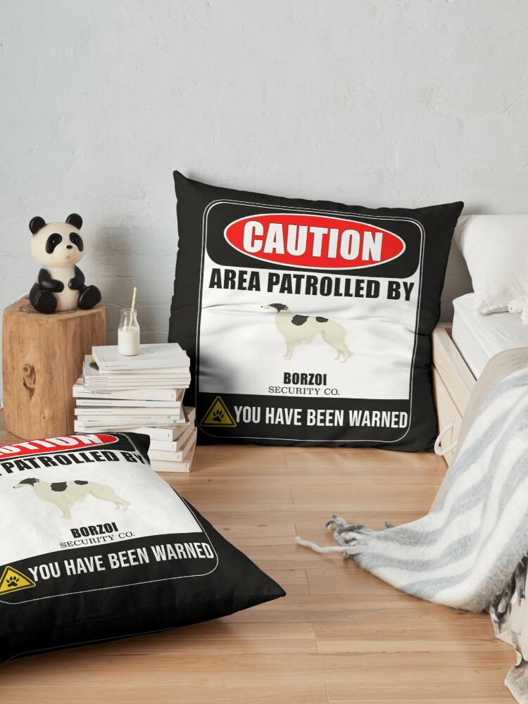 Alternate view of  Caution Area Patrolled By Borzoi Security  Sign Sticker - Funny Gift For Borzoi Dog Owner Floor Pillow