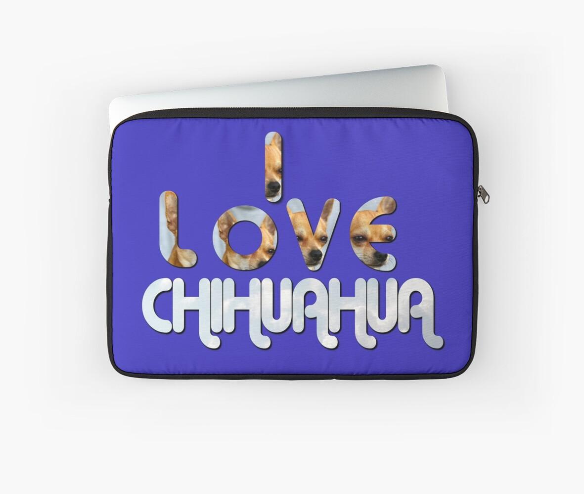 Ich Liebe Chihuahua von Ellesson